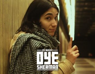 Es busca Oye Sherman - Run to the sub